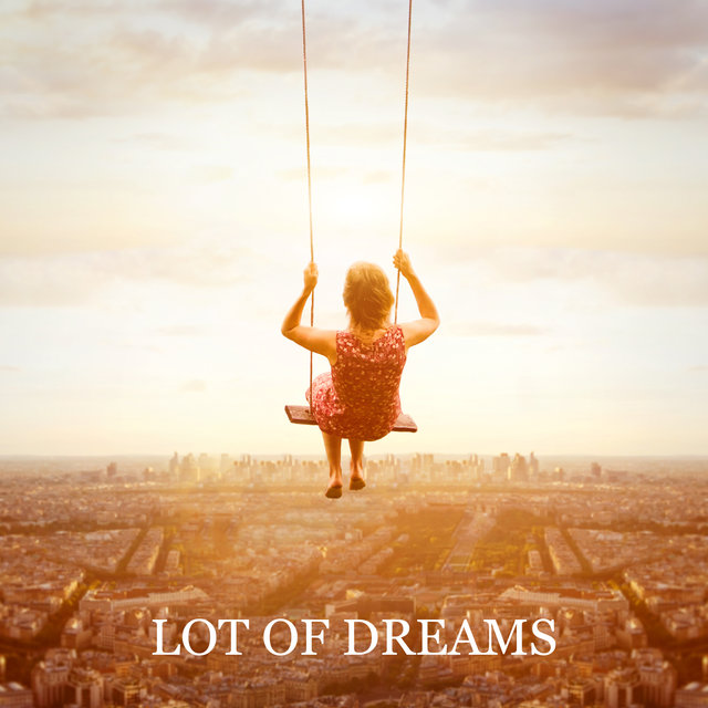 Lot of Dreams – Insomnia Relief, Sleep Better, Time for Bed, Deep Relaxation