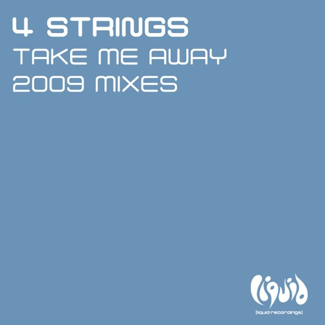 Take Me Away (2009 Mixes)