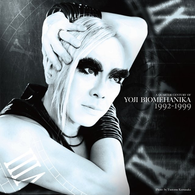 A Quarter Century Of Yoji Biomehanika [Legacy : Early works 1992-1999]