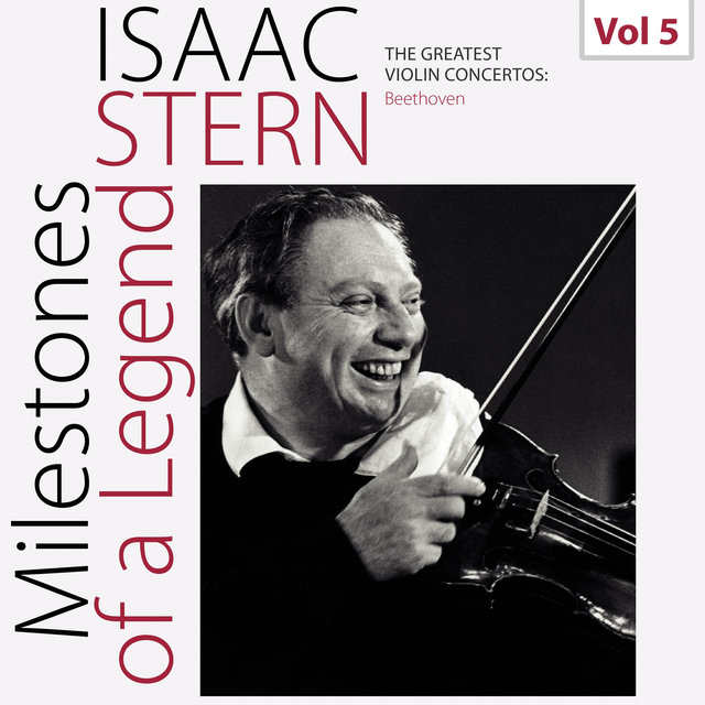 Milestones of a Legend: Isaac Stern, Vol. 5