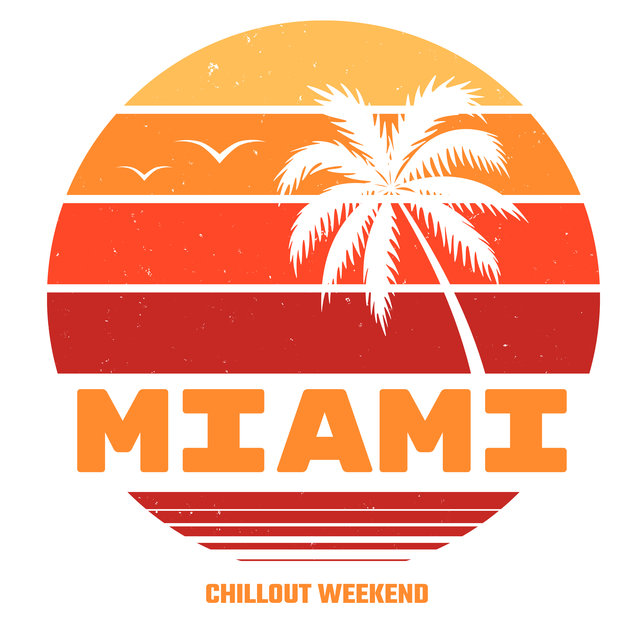 Miami Chillout Weekend – Beach Music, Rest, Summer 2020, Cocktail Party Vibes, Deep Relaxation