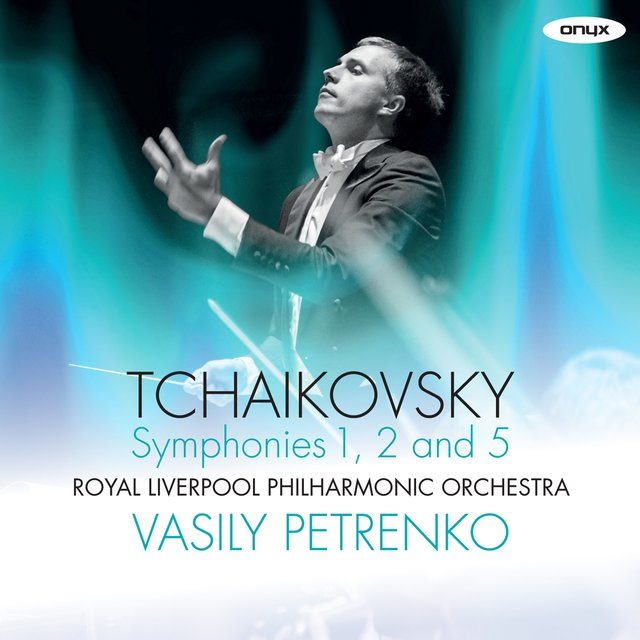 Tchaikovsky: 'Winter Dreams' Symphony No. 1, 'Little Russian' Symphony No. 2 , Symphony No. 5
