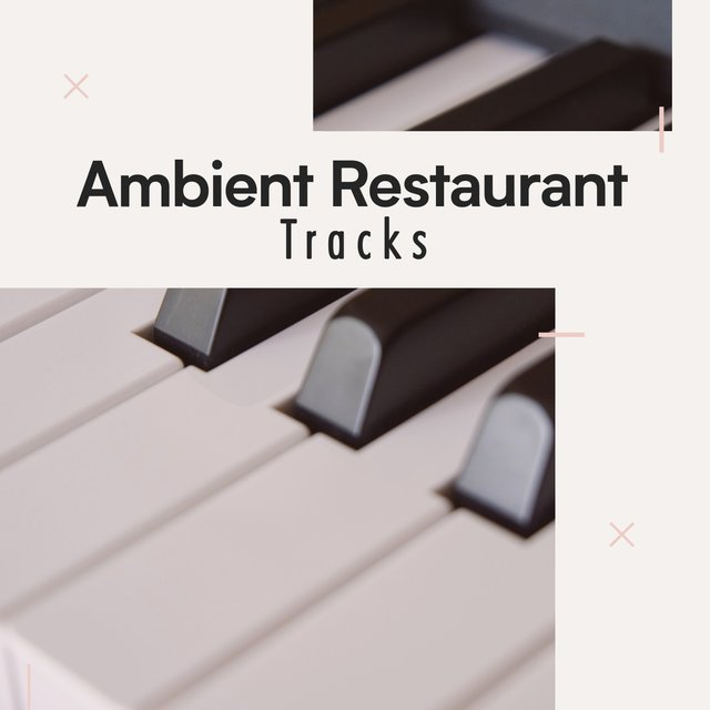 Ambient Restaurant Piano Tracks