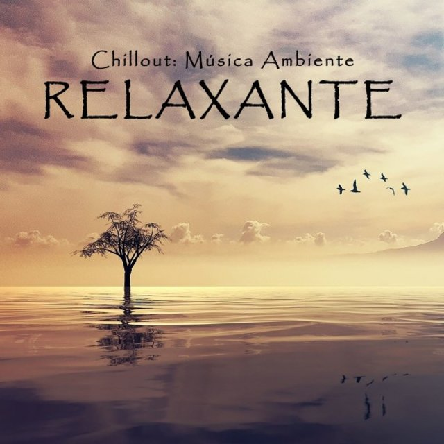 Chillout: Música Ambiente Relaxante