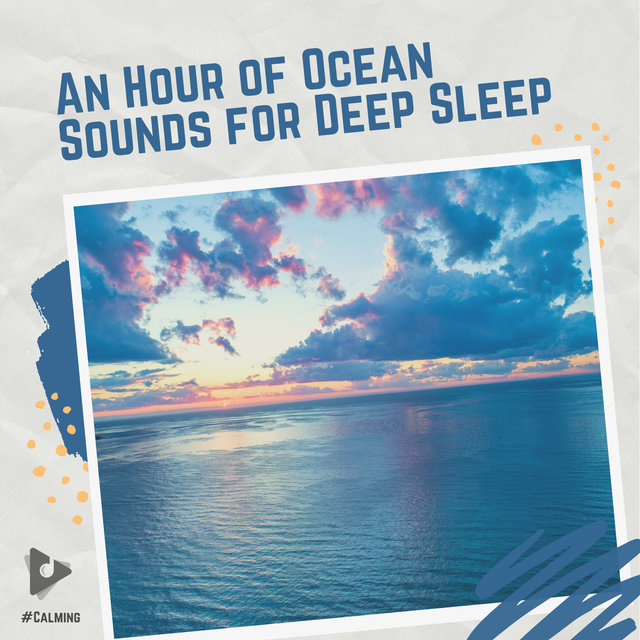 An Hour of Ocean Sounds for Deep Sleeping