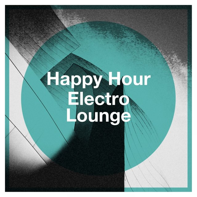 Happy Hour Electro Lounge