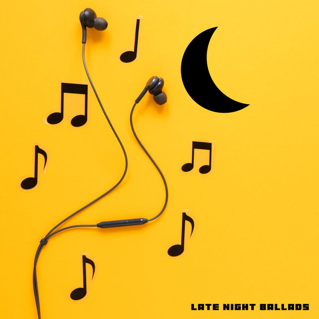 Late Night Ballads: Mellow Jazz Music to Relax in the Evening