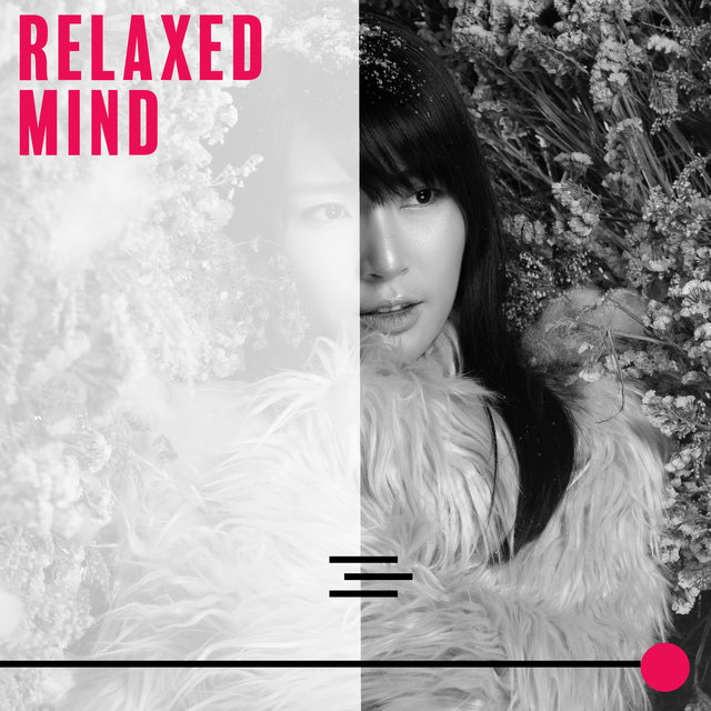 Relaxed Mind – Total Rest, Electronic Chill Fusions, Relaxation