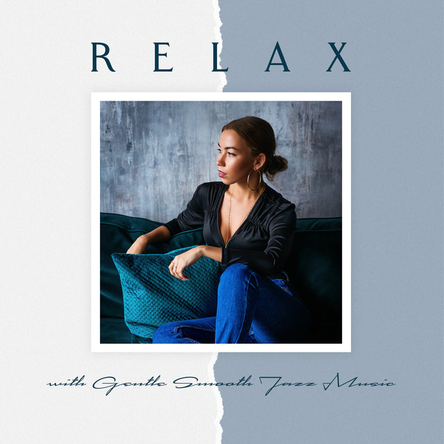 Relax with Gentle Smooth Jazz Music – 15 Calming Songs to Chill After Work