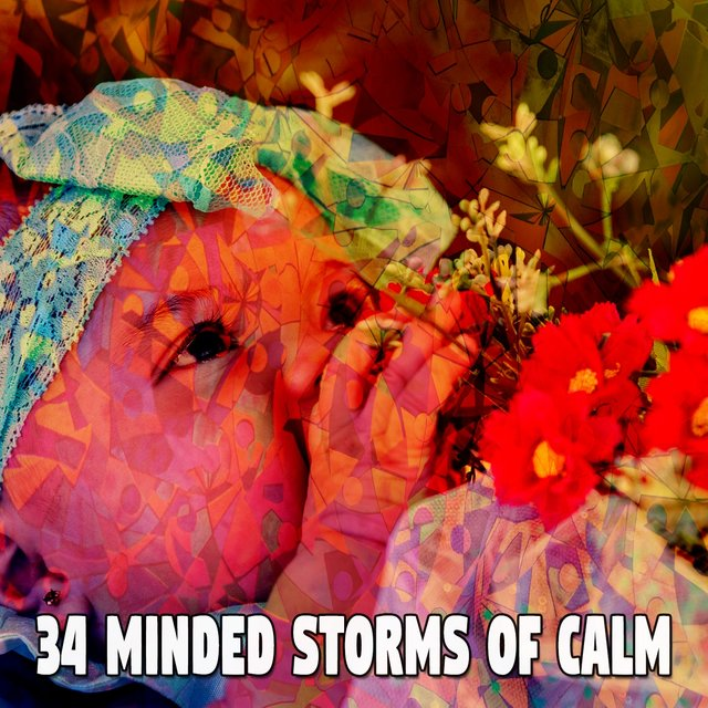 34 Minded Storms of Calm