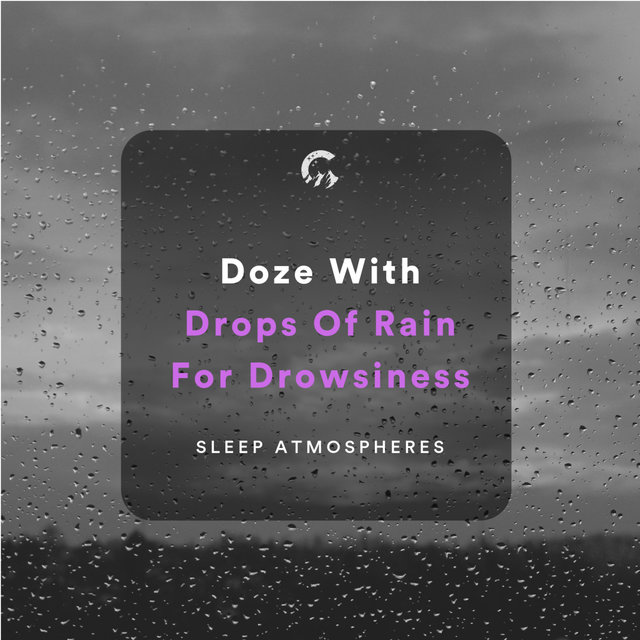 Doze With Drops Of Rain for Drowsiness