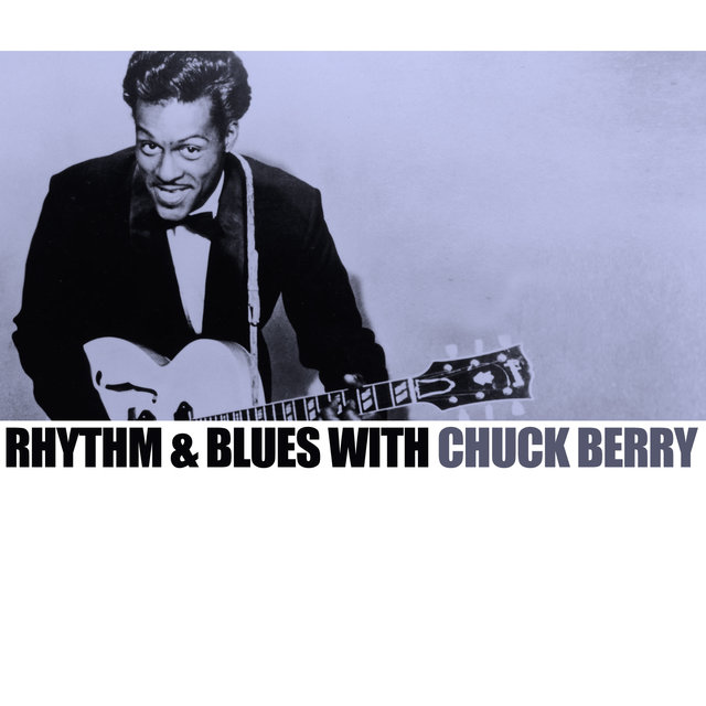 Rhythm & Blues With Chuck Berry