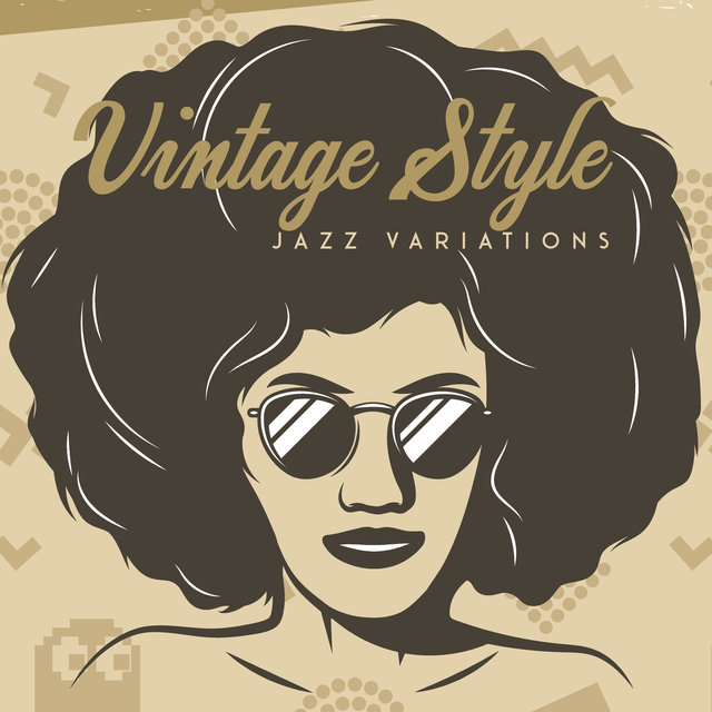 Vintage Style Jazz Variations – Instrumental Smooth Music for Party