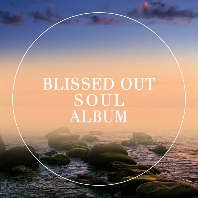 Blissed Out Soul Album