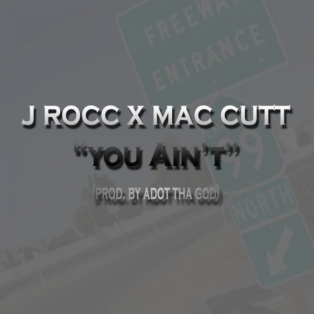 You Ain't (feat. Mac Cutt)