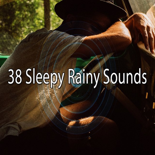 38 Sleepy Rainy Sounds