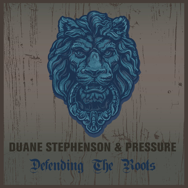 Duane Stephenson & Pressure Defending The Roots