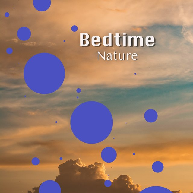 # Bedtime Nature