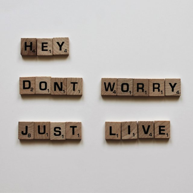 Hey Don't Worry Just Live