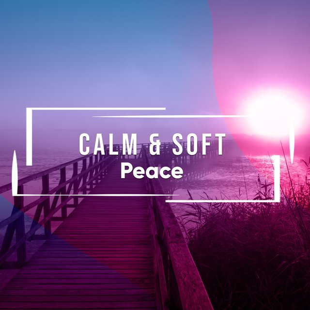 # Calm & Soft Peace