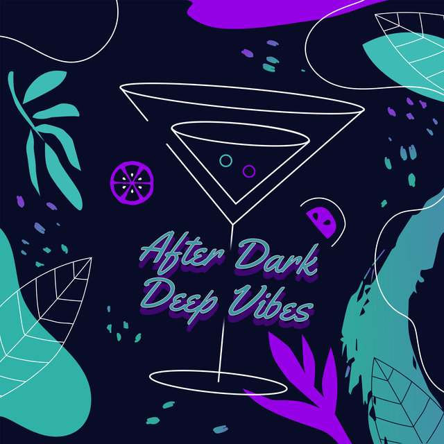 After Dark Deep Vibes - Only Positive Chill Out 2020 Vibes, Relax & Rest, Holiday Celebration, Vacation Beats & Melodies