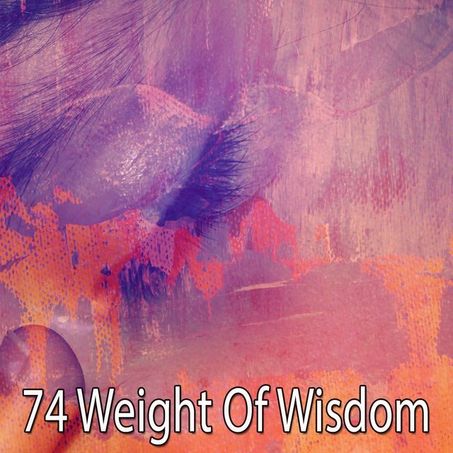 74 Weight of Wisdom