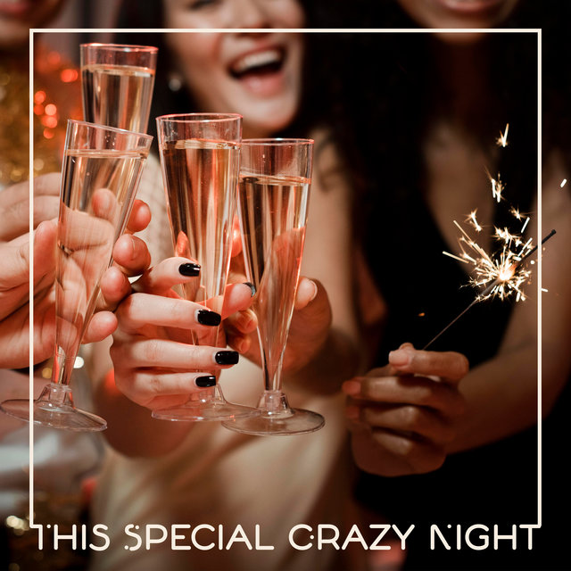 This Special Crazy Night: Chillout Hits for the New Year's Eve Party 2020/2021