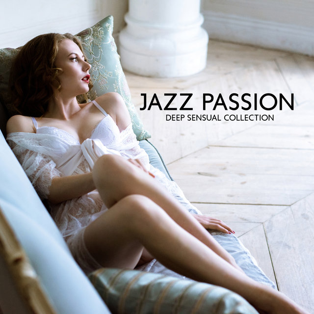 Jazz Passion – Deep Sensual Collection