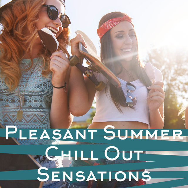 Pleasant Summer Chill Out Sensations