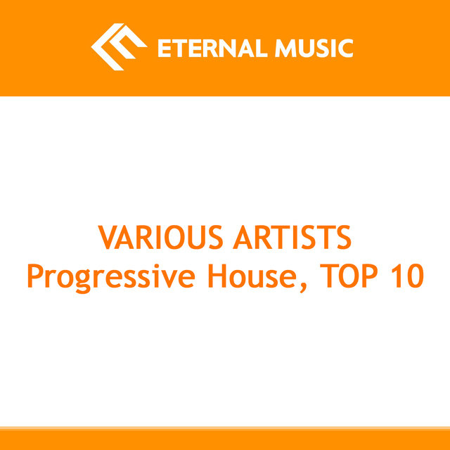 Progressive House - TOP 10, Vol. 1