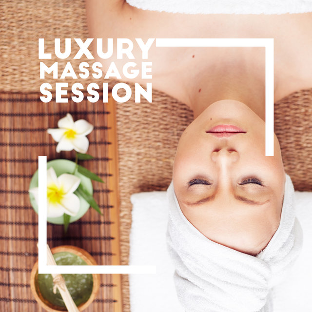 Luxury Massage Session – Peaceful Spa Music Collection for Total Relaxation, Beauty Treatments, Aromatherapy, Wellness Oasis