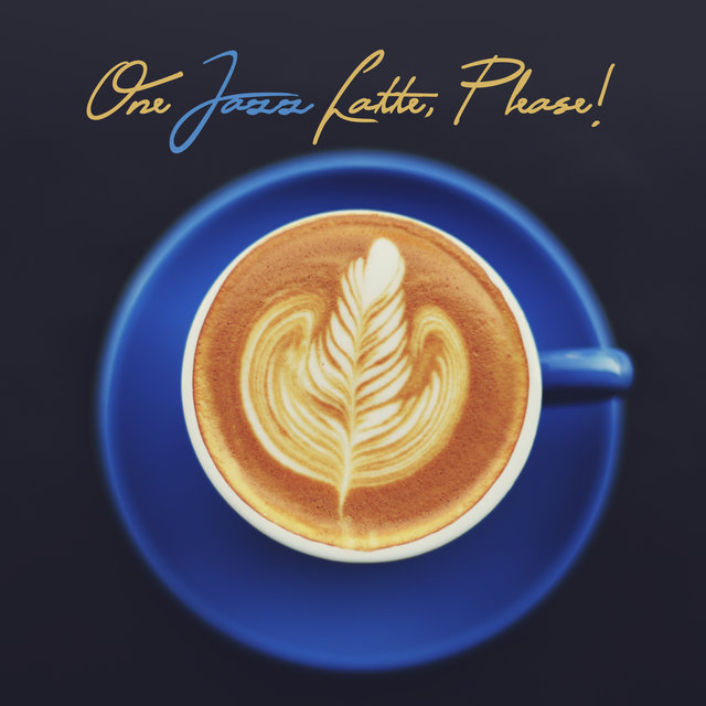 One Jazz Latte, Please! - Cafe Smooth Jazz Music Mix 2020