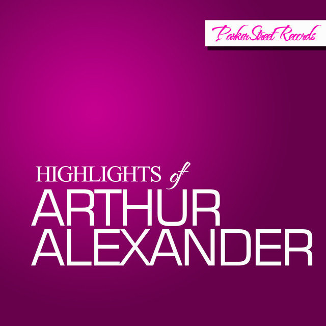 Highlights Of Arthur Alexander