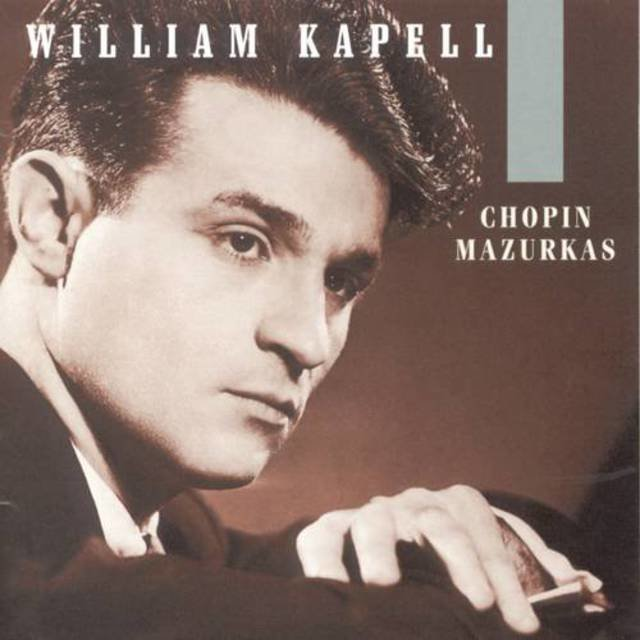 William Kapell Edition, Vol. 1: Chopin: Mazurkas