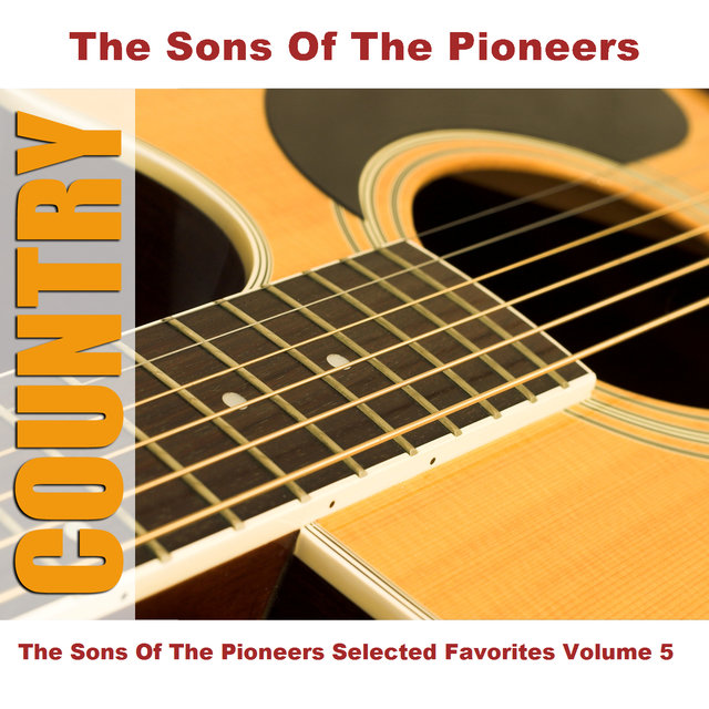 The Sons Of The Pioneers Selected Favorites, Vol. 5