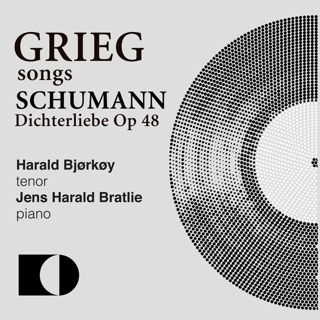 Grieg: Songs / Schumann: Dichterliebe