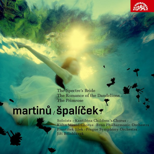Martinů: Špalíček, The Spectre'S Bride, Romance Of The Dandelions, The Primrose