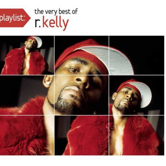 Playlist: The Very Best Of R. Kelly