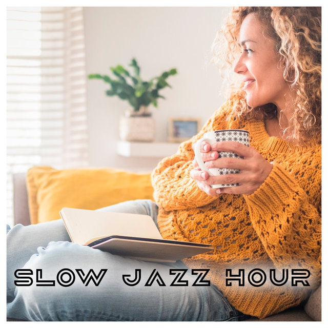 Slow Jazz Hour - Smooth Lounge Jazz Session 2021