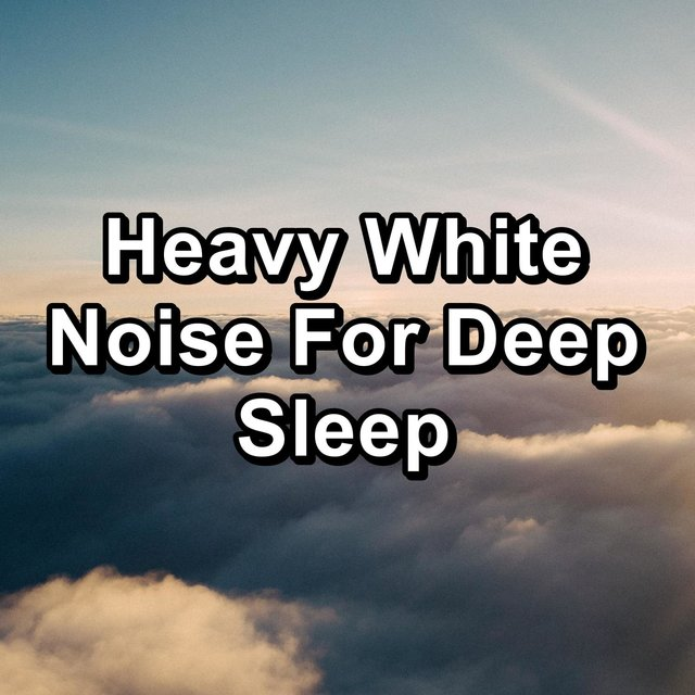Heavy White Noise For Deep Sleep