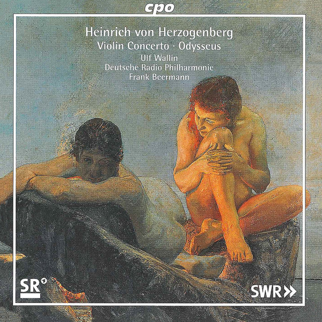 Herzogenberg: Violin Concerto in A Major, WoO 4 & Odysseus, Op. 16
