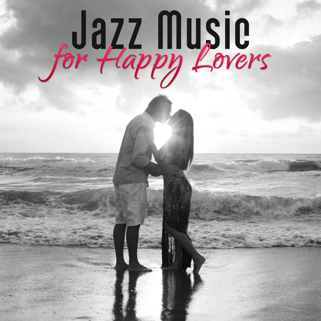 Jazz Music for Happy Lovers – Jazz Piano Bar, Soft & Sensual Jazz, Romantic Night, First Kiss, Love Songs