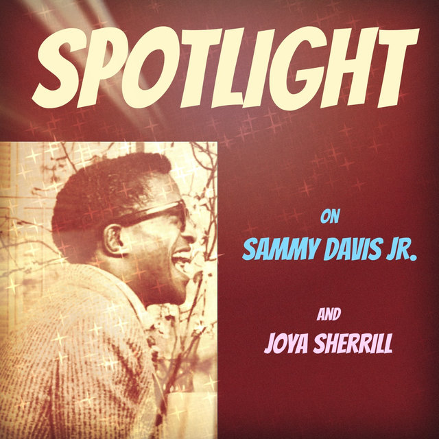 Spotlight on Sammy Davis Jr. & Joya Sherrill