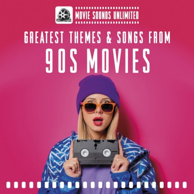 Greatest Themes & Songs from 90s Movies