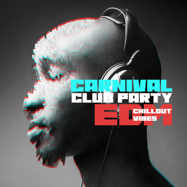 Carnival Club Party EDM Chillout Vibes: 2020 Carnival Season Music