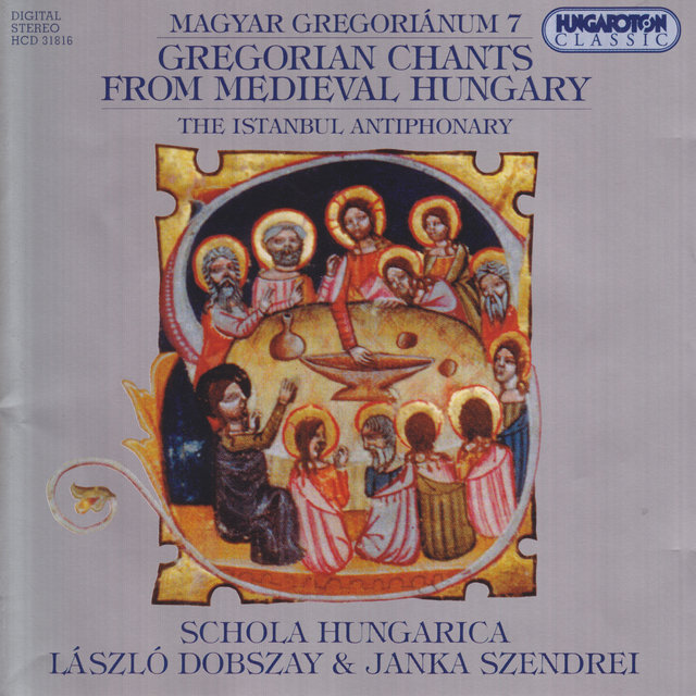Gregorian Chants From Medieval Hungary, Vol.  7 - Istanbul Antiphonary (The)