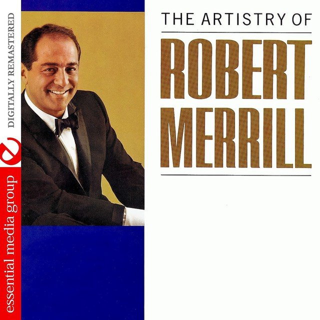 The Artistry Of Robert Merrill (Digitally Remastered)