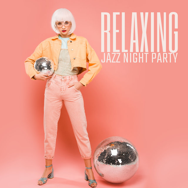 Relaxing Jazz Night Party - Instrumental Jazz Music, Club Music, Good Mood, Night Music, Bar Jazz Music
