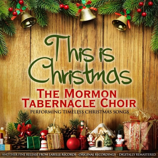 This Is Christmas (The Mormon Tabernacle Choir Performing Timeless Christmas Songs)