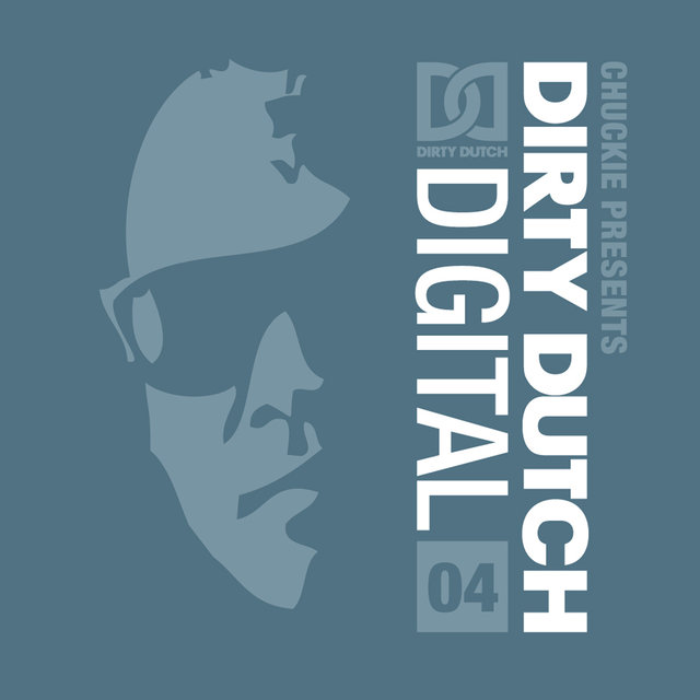 Chuckie Presents Dirty Dutch Digital, Vol. 4